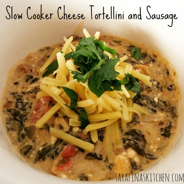 Slow Cooker Cheese Tortellini and Sausage | Sarafina's Kitchen