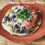 Skinny Mexican Pizza | Sarafina's Kitchen